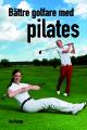 Bättre golfare med pilates, omslag.